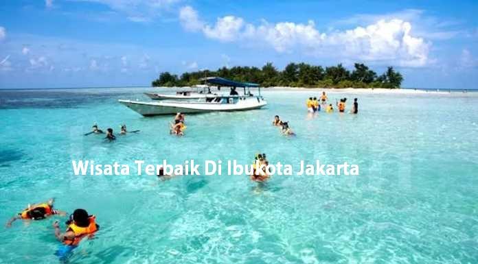 Wisata Terbaik Di Ibukota Jakarta
