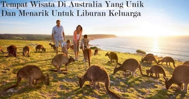 Tempat Wisata Di Australia Yang Unik Dan Menarik Untuk Liburan Keluarga
